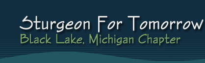 Sturgeon for Tomorrow, Black Lake, Michigan Chapter